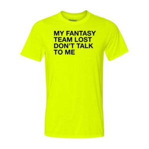 My Fantasy Team Lost Don't Talk To Me - Light Youth/Adult Ultra Performance 100% Performance T Shirt