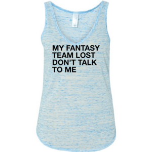 My Fantasy Team Lost Don't Talk To Me - Ladies' Flowy V-Neck Tank