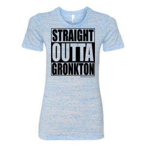 Straight Outta Gronkton - (S) Ladies' Cotton/Polyester T-Shirt